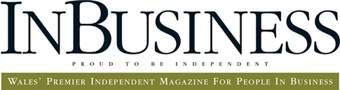 InBusiness Magazine - The Premier Independent Magazine For People In Business In Wales